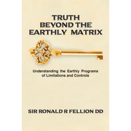 Truth Beyond The Earthly Matrix